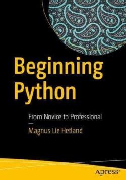 Beginning Python: From Novice to Professional (Paperback)