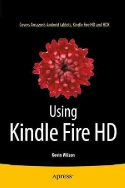 Using Kindle Fire Hd (Paperback)