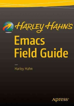 Harley Hahn's Emacs Field Guide (Paperback)