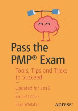 Pass the Pmp Exam: Tools, Tips and Tricks to Succeed (Paperback)