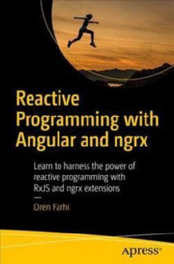 Reactive Programming With Angular and Ngrx: Learn to Harness the Power of Reactive Programming With Rxjs and Ngrx... (Paperback)