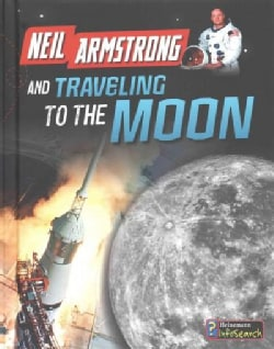 Neil Armstrong and Getting to the Moon (Hardcover)