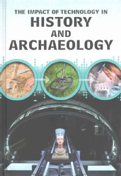 The Impact of Technology in History and Archaeology (Hardcover)