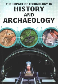 The Impact of Technology in History and Archaeology (Paperback)