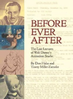 Before Ever After: The Lost Lectures of Walt Disney's Animation Studio (Hardcover)