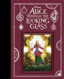 Alice Through the Looking Glass (Hardcover)