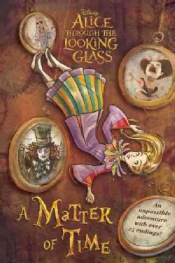 Alice Through the Looking Glass: A Matter of Time (Hardcover)