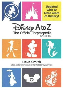 Disney A to Z: The Official Encyclopedia: Updated with 10 More Years of History!  (Hardcover)
