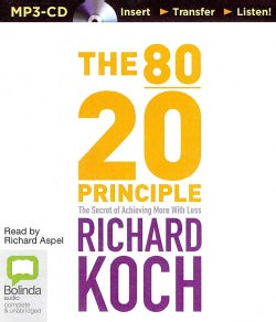 The 80/20 Principle: The Secret of Achieving More With Less (CD-Audio)