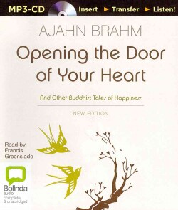 Opening the Door of Your Heart: And Other Buddhist Tales of Happiness (CD-Audio)