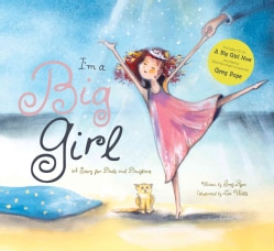 I'm a Big Girl: A Story for Dads and Daughters
