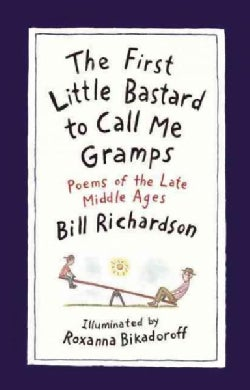 The First Little Bastard to Call Me Gramps: Poems of the Late Middle Ages (Hardcover)