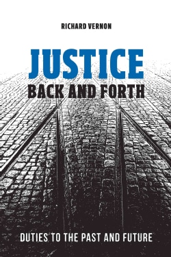 Justice Back and Forth: Duties to the Past and Future (Hardcover)
