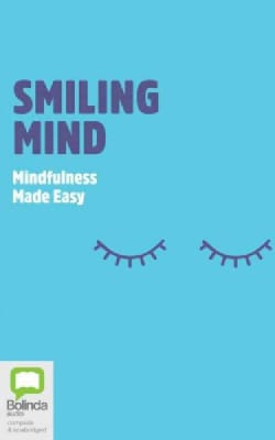 Smiling Mind: Mindfulness Made Easy (CD-Audio)