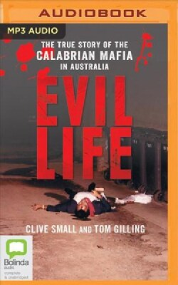 Evil Life: The True Story of the Calabrian Mafia in Australia (CD-Audio)