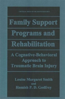 Family Support Programs and Rehabilitation: A Cognitive-Behavioral Approach to Traumatic Brain Injury (Paperback)