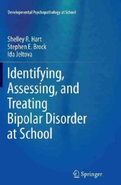 Identifying, Assessing, and Treating Bipolar Disorder at School (Paperback)