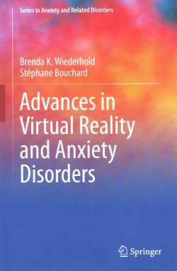 Advances in Virtual Reality and Anxiety Disorders (Hardcover)
