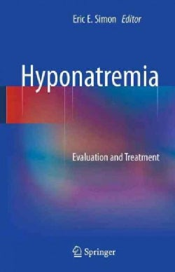 Hyponatremia: Evaluation and Treatment (Paperback)