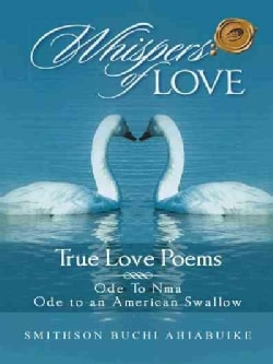 Whispers of Love: True Love Poems (Hardcover)
