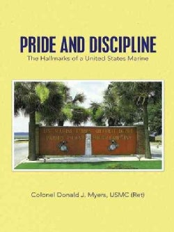 Pride and Discipline: The Hallmarks of a United States Marine (Hardcover)