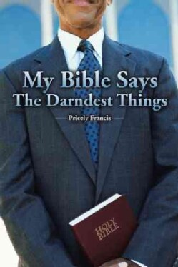 My Bible Says the Darndest Things (Hardcover)