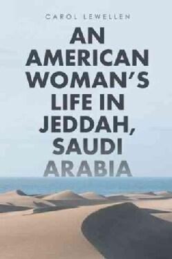 An American Woman's Life in Jeddah, Saudi Arabia (Hardcover)