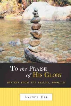 To the Praise of His Glory (Paperback)