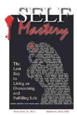 Self-Mastery: The Lost Key to Living an Overcoming and Fulfilling Life (Paperback)