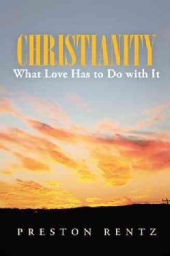 Christianity What Love Has to Do With It (Paperback)