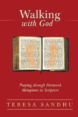 Walking With God: Praying Through Footwork Metaphors in Scripture (Paperback)