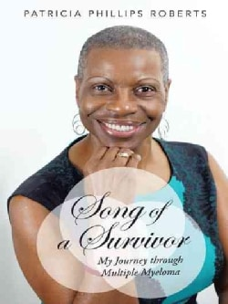 Song of a Survivor: My Journey Through Multiple Myeloma (Hardcover)