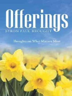 Offerings: Thoughts on What Matters Most (Paperback)