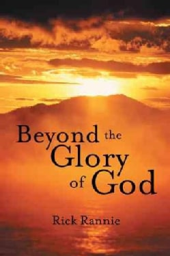 Beyond the Glory of God (Hardcover)