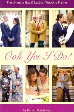 Ooh Yes I Do!: The Ultimate Gay & Lesbian Wedding Planner (Paperback)