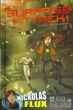 Surprise Attack!: Nickolas Flux and the Attack on Pearl Harbor (Hardcover)