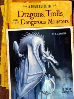 A Field Guide to Dragons, Trolls, and Other Dangerous Monsters (Paperback)