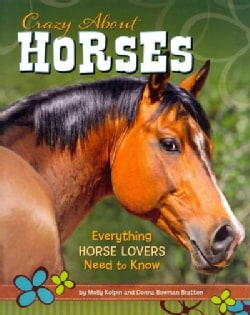 Crazy About Horses: Everything Horse Lovers Need to Know (Paperback)