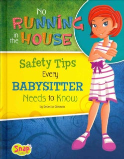 No Running in the House: Safety Tips Every Babysitter Needs to Know (Hardcover)