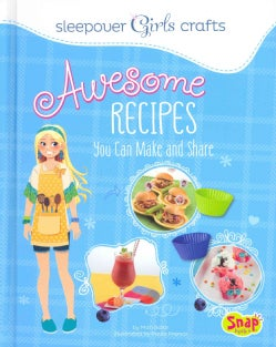 Awesome Recipes You Can Make and Share (Hardcover)