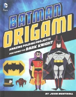 Batman Origami: Amazing Folding Projects Featuring the Dark Knight (Hardcover)