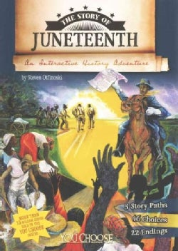 The Story of Juneteenth: An Interactive History Adventure (Hardcover)