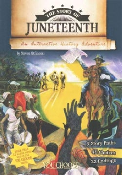 The Story of Juneteenth: An Interactive History Adventure (Paperback)