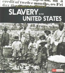 A Primary Source History of Slavery in the United States (Hardcover)