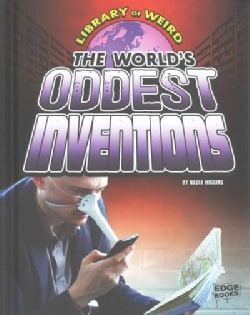 The World's Oddest Inventions (Hardcover)