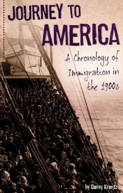 Journey to America: A Chronology of Immigration in the 1900s (Paperback)