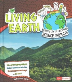 Living Earth: Exploring Life on Earth With Science Projects (Hardcover)