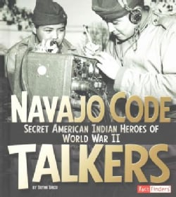 Navajo Code Talkers: Secret American Indian Heroes of World War II (Hardcover)