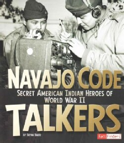 Navajo Code Talkers: Secret American Indian Heroes of World War II (Paperback)