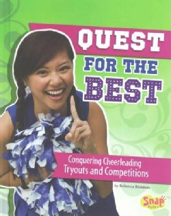 Quest for the Best: Conquering Cheerleading Tryouts and Competitions (Hardcover)